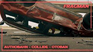 Authobahn / Collide Fragman