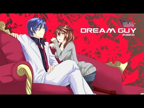 【メイコ英語V3】Dream Guy 【オリジナル】
