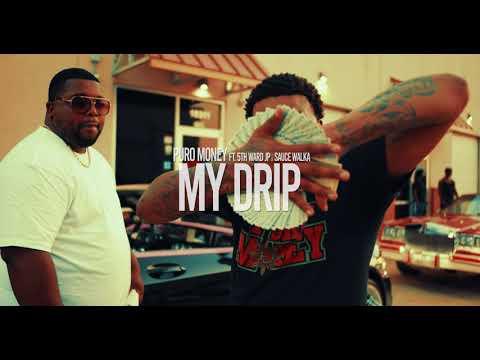 Puro Money - My Drip ft 5th Ward Jp x Sauce Walka