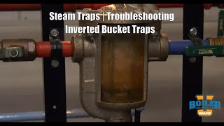 Steam Traps | Troubleshooting Inverted Bucket Issues