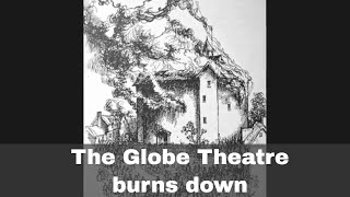 29th June 1613: The Globe Theatre in London burns to the ground