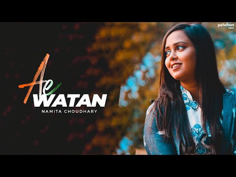 Ae Watan - Cover | Namita Choudhary | Raazi | Sunidhi Chouhan | Arijit Singh