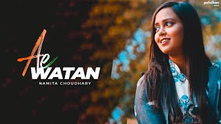 Ae Watan   Cover | Namita Choudhary | Raazi | Sunidhi Chouhan | Arijit Singh