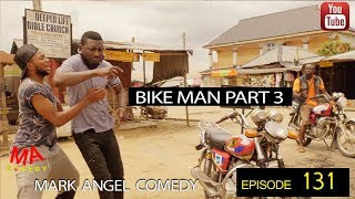 BIKE MAN PART 3 (Mark Angel Comedy) (Episode 131)