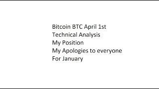 Bitcoin BTC April 1st Technical Analysis - My Position