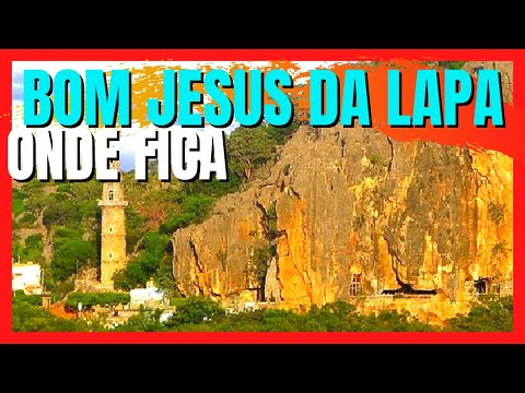 CONFIRA AQUI ONDE FICA BOM JESUS DA LAPA
