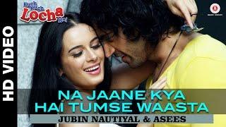 Na Jaane Kya Hai Tumse Waasta - Song Video - Kuch Kuch Locha Hai
