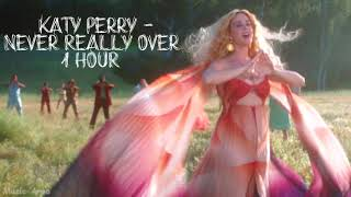♫ Katy Perry - Never Really Over (Official) 【1 HOUR】