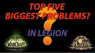 Top 5 Biggest Problems in World of Warcraft: Legion | Kholo.pk