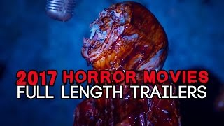 Horror Movies 2017 FULL LENGTH TRAILERS