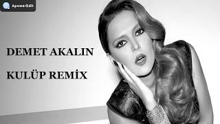 Demet Akalın Kulüp Remix 2017