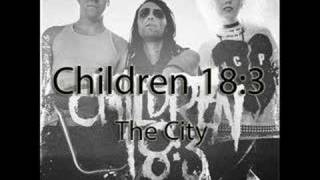 Children 18:3 - The City