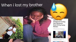 STORYTIME!!! WHEN I LOST MY BROTHER (VERY EMOTIONAL!!)