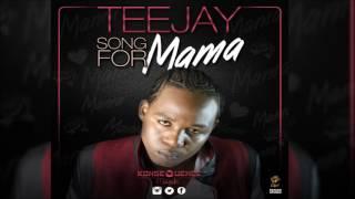 TEEJAY -  SONG FOR MAMA (2017 May) KonseQuence Muzik