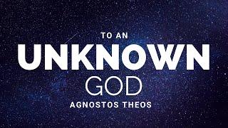 Sermon Acts:17: 21 32 Unknown God (Agnostos Theos) Dr. Binu Peniel