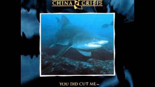 China Crisis - You Did Cut Me