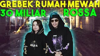 Video GREBEK RUMAH MEWAH ROSSA! 30Miliar Ada Rahasia... MP3, 3GP, MP4, WEBM, AVI, FLV September 2019