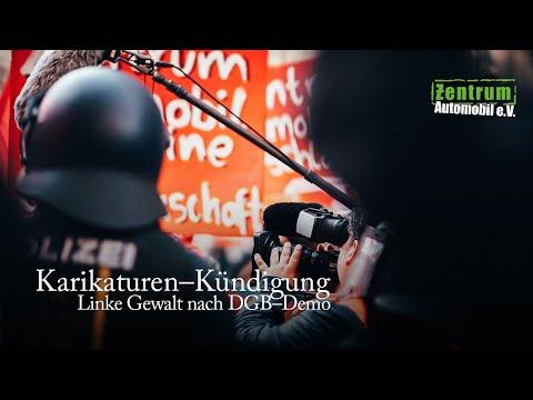 Karikaturen Kündigung – Linke Gewalt nach DGB–Kundgebung