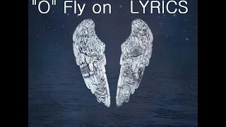 Fly On (O)   Coldplay Lyrics