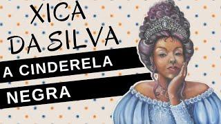 Mulheres Na História #58: XICA DA SILVA, A Cinderela Negra