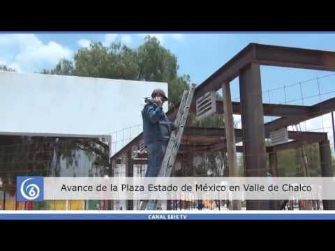 Avance en la construcción de la Plaza Estado de México en Valle de Chalco