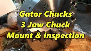 Gator Chucks 3 Jaw Chuck Mount & Inspection