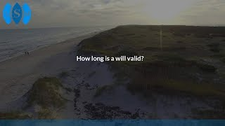 How long is a will valid?
