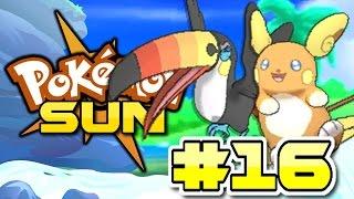 Toucannon  - (Pokémon) - Pokemon Sun and Moon Playthrough ► Episode 16 ► ALOLAN RAICHU & TOUCANNON!