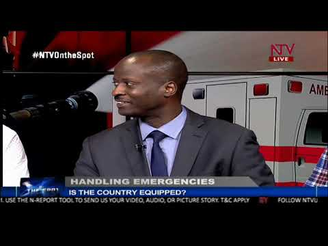 ON THE SPOT: Can Uganda handle emergencies?