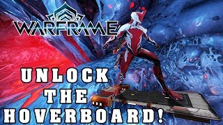 WARFRAME How to Unlock The Hoverboard!