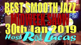 Best Smooth Jazz  MIDWEEK SHOW 30th Jan 2019