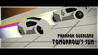 "Pharaoh Overlord – ""Tomorrow's Sun"""