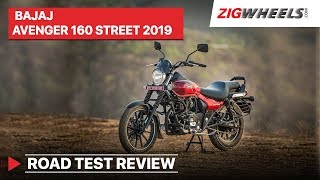 Bajaj Avenger 160 Street 2019 ABS Road Test Review | Mileage, Acceleration, Price | ZigWheels.com