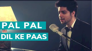 Siddharth Slathia - 'Pal Pal Dil Ke Paas' Unplugged Cover