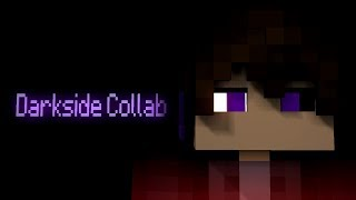 Darkside Collab (Minecraft Animation)