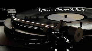 3 piece - Picture Yo Body