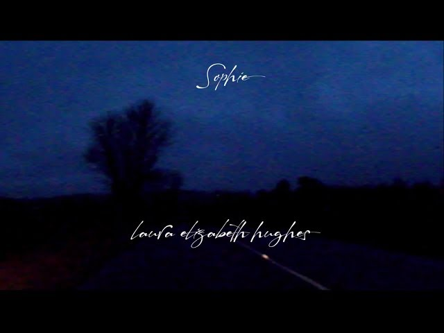 Sophie (Lyric) - Laura Elizabeth Hughes