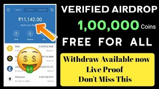   Free 1,00,000 Coin Airdrop For All    Exchange also avillable don't miss this   