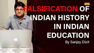 Falsification Of Indian History In Our Education - Tracing Roots In 20th C - Part I Marxists | Ep 28