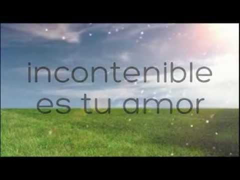 Incontenible es tu amor - En espíritu y en verdad (Letra)♪♫♥
