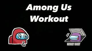 Among Us Workout