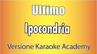 Karaoke Italiano    Ultimo   Ipocondria