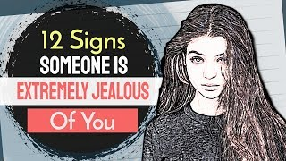 12 Signs that Someone is Extremely Envious or Jealous of You