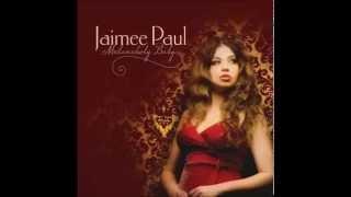Jaimee Paul - You've changed