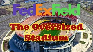 Fed-Ex Field: The Oversized Stadium
