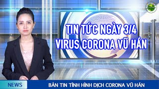 Cập nhật Corona Vũ Hán mới nhất (3/4):Hà Nội lập 30 chốt kiểm soát. Thế Giới có gần 1 Triệu ca nhiễm