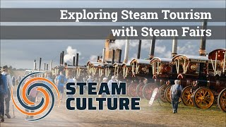 Exploring Steam Tourism with Steam Fairs - Steam Culture