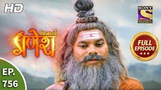 Vighnaharta Ganesh - Ep 756 - Full Episode - 30th October, 2020