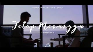 Tetap Menunggu - A SHORT MOVIE
