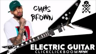 Chris Brown [ELECTRIC GUITAR REMIX] (CLICLICKBOOM) S.W.C